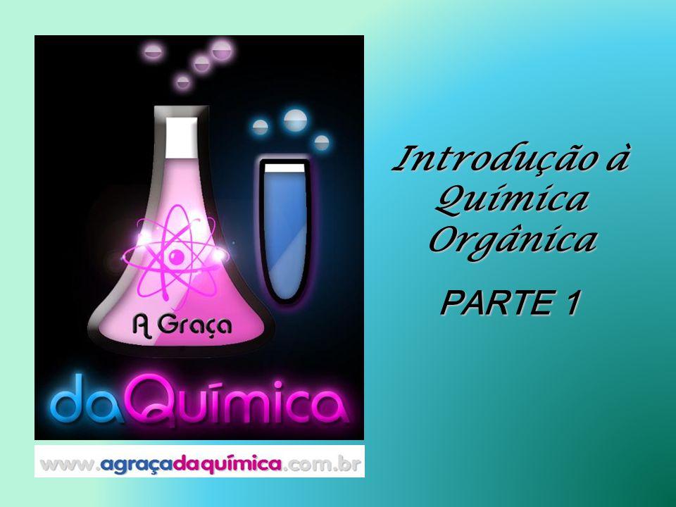 Introdução à Química Orgânica PARTE 1