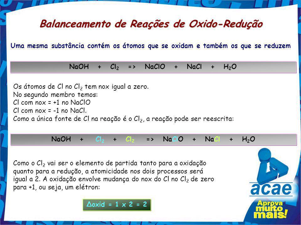 Balanceamento de Reações de Oxido-Redução 2NaBr + 1MnO 2 + H 2 SO 4 => MnSO 4 + Br 2 + H 2 O + NaHSO 4 Para os outros coeficientes deve ser usado o mé