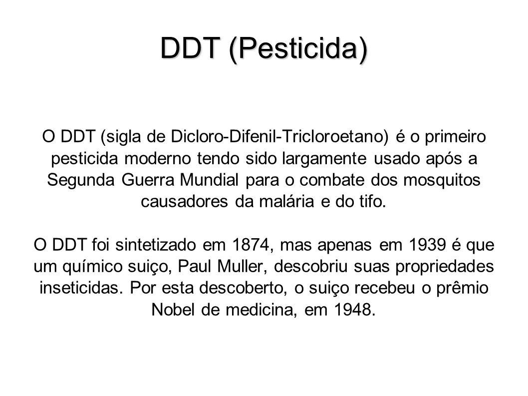 DDT (Pesticida) O DDT (sigla de Dicloro-Difenil-Tricloroetano) é o primeiro pesticida moderno tendo sido largamente usado após a Segunda Guerra Mundial para o combate dos mosquitos causadores da malária e do tifo.