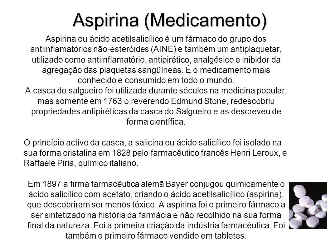 Aspirina (Medicamento) Aspirina ou ácido acetilsalicílico é um fármaco do grupo dos antiinflamatórios não-esteróides (AINE) e também um antiplaquetar, utilizado como antiinflamatório, antipirético, analgésico e inibidor da agregação das plaquetas sangüíneas.