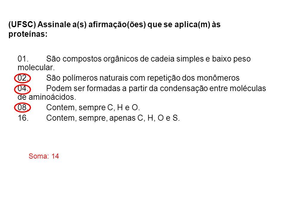1)(ACAFE) O composto abaixo é orgânico, de função mista, pois apresenta duas funções orgânicas. Sobre este composto é falso afirmar: a)É um aminoácido