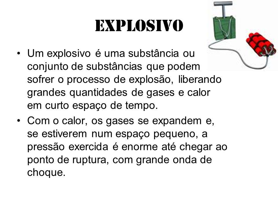 Explosivo Um explosivo é uma substância ou conjunto de substâncias que podem sofrer o processo de explosão, liberando grandes quantidades de gases e c