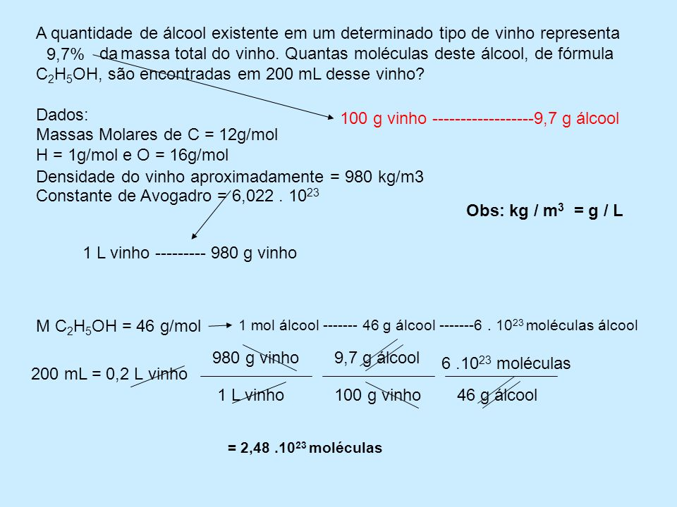 A quantidade de álcool existente em um determinado tipo de vinho representa.............da massa total do vinho.