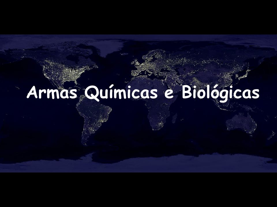 Armas Químicas e Biológicas