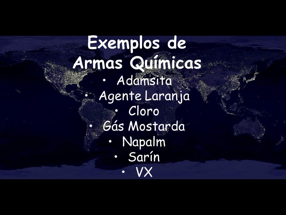 Exemplos de Armas Químicas Adamsita Agente Laranja Cloro Gás Mostarda Napalm Sarín VX