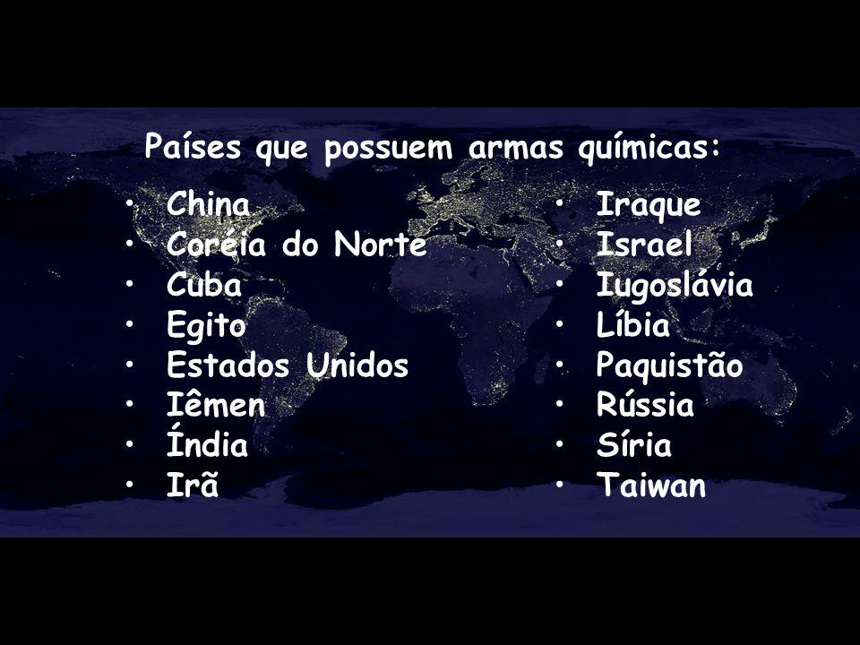 China Coréia do Norte Cuba Egito Estados Unidos Iêmen Índia Irã Países que possuem armas químicas: Iraque Israel Iugoslávia Líbia Paquistão Rússia Sír