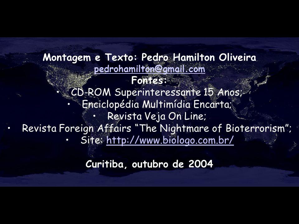 Montagem e Texto: Pedro Hamilton Oliveira pedrohamilton@gmail.com Fontes: CD-ROM Superinteressante 15 Anos; Enciclopédia Multimídia Encarta; Revista V