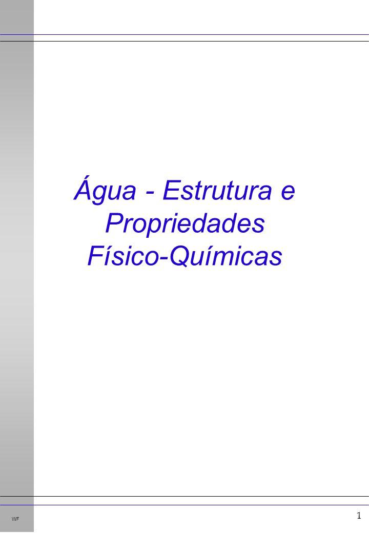 12 WF u Tampões de importância biológica u Proteínas u Sistema bicarbonato u Exercícios Tampões Água