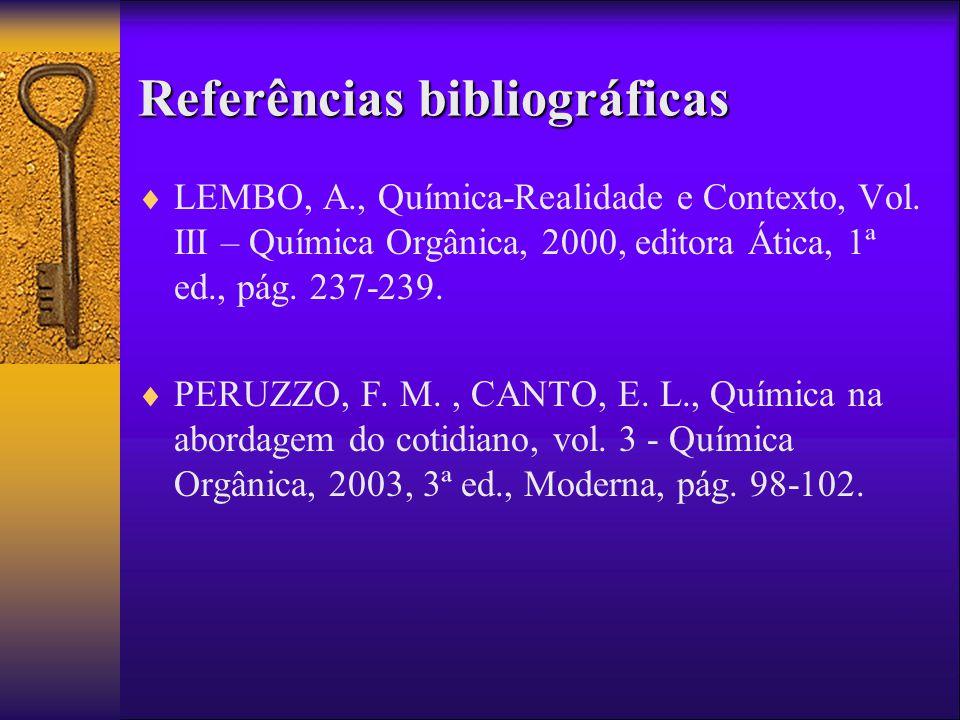 Referências bibliográficas LEMBO, A., Química-Realidade e Contexto, Vol.