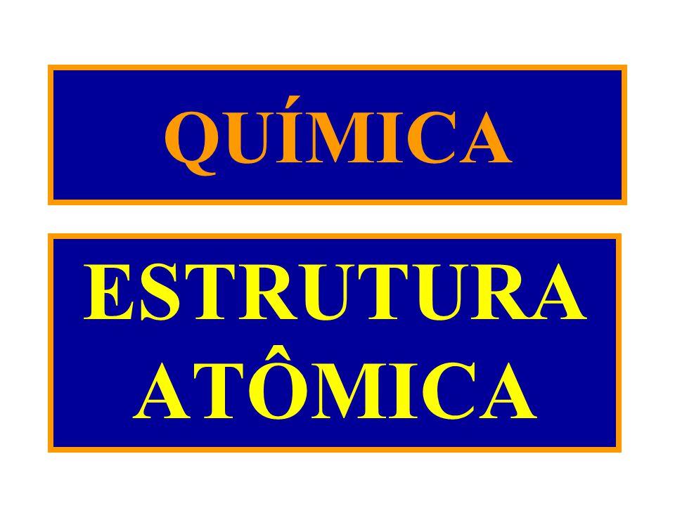 QUÍMICA ESTRUTURA ATÔMICA