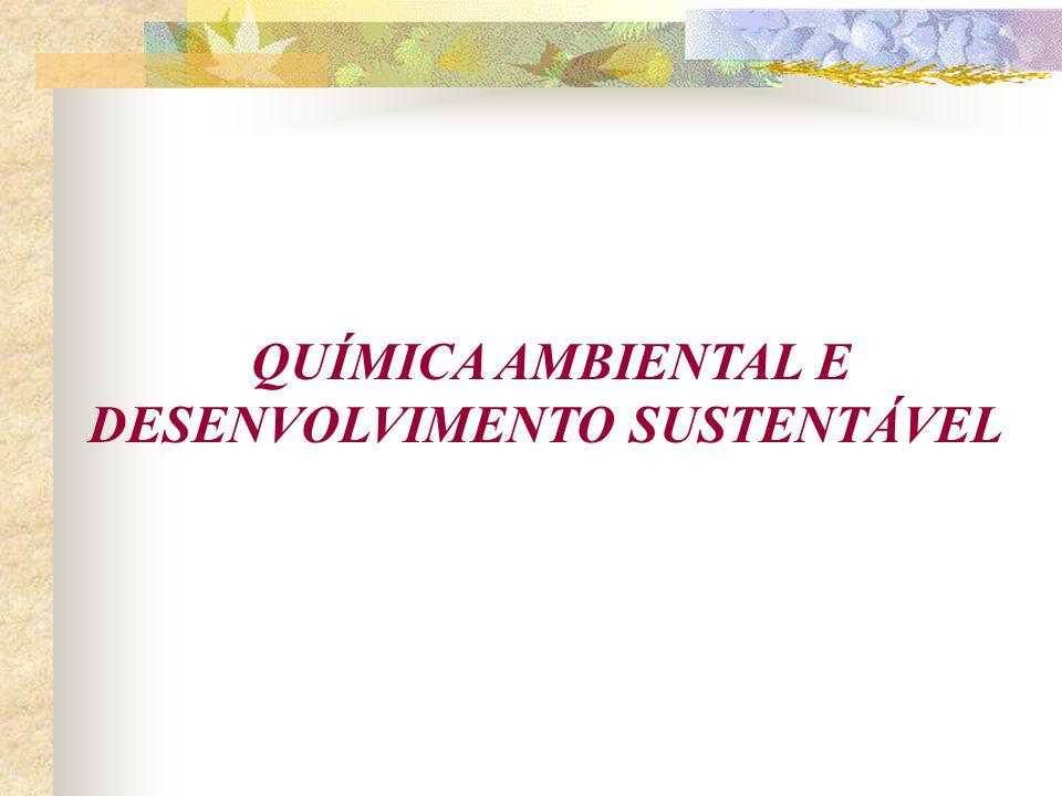 QUÍMICA AMBIENTAL E DESENVOLVIMENTO SUSTENTÁVEL