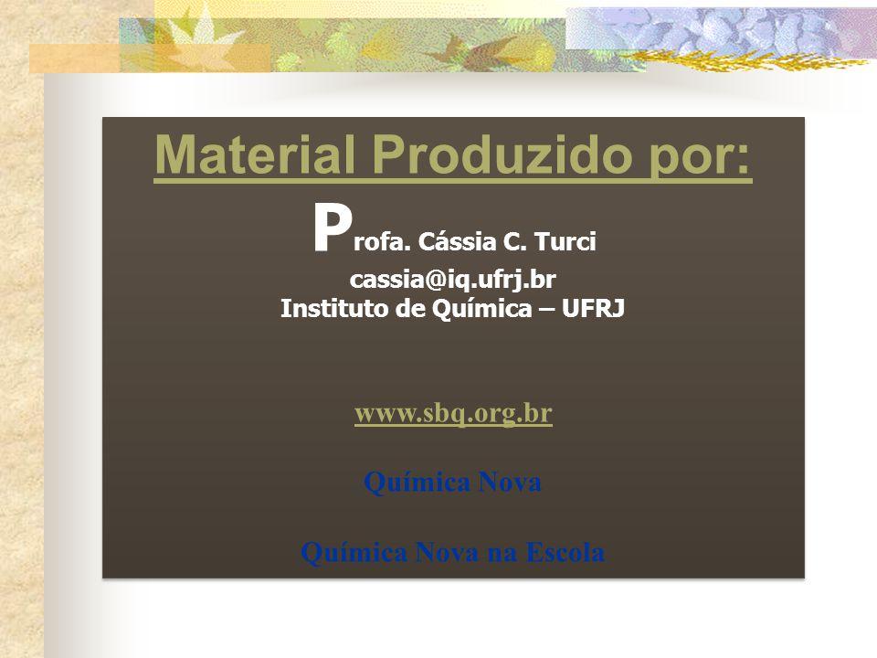 Material Produzido por: P rofa. Cássia C.