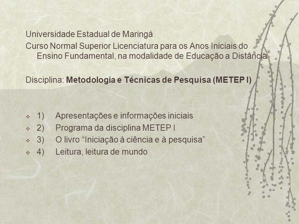 Universidade Estadual de Maringá Curso Normal Superior Licenciatura para os Anos Iniciais do Ensino Fundamental, na modalidade de Educação a Distância