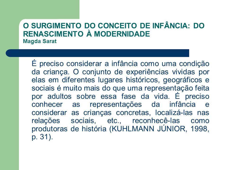PROPOSTA DE ATIVIDADES 1 - Historicamente, como se vai constituindo o conceito de infância.
