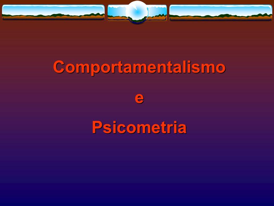 ComportamentalismoePsicometria