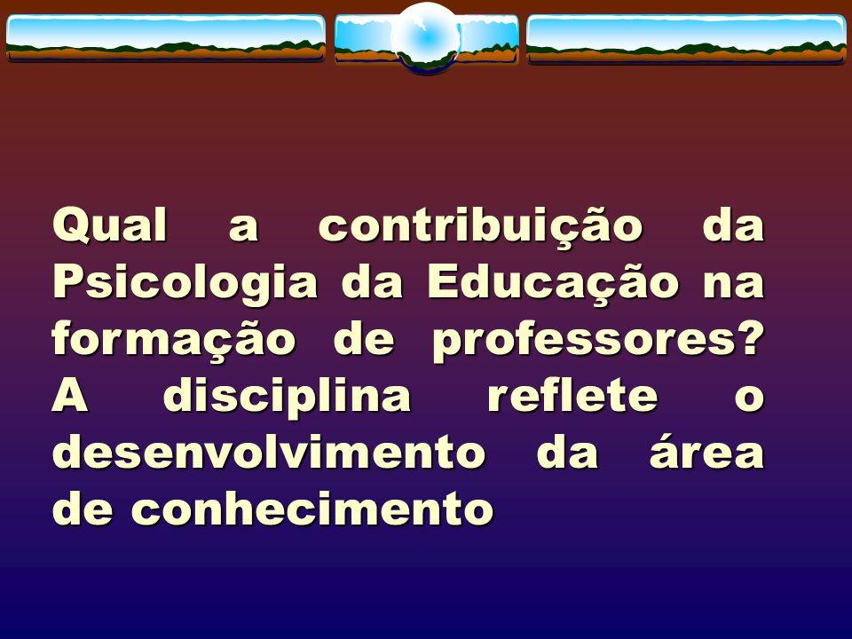Tanto área quanto disciplina - Psicologia da Educação constituíram-se no contexto das políticas educacionais e dos movimentos pedagógicos, ambos definidores dos rumos da educação.