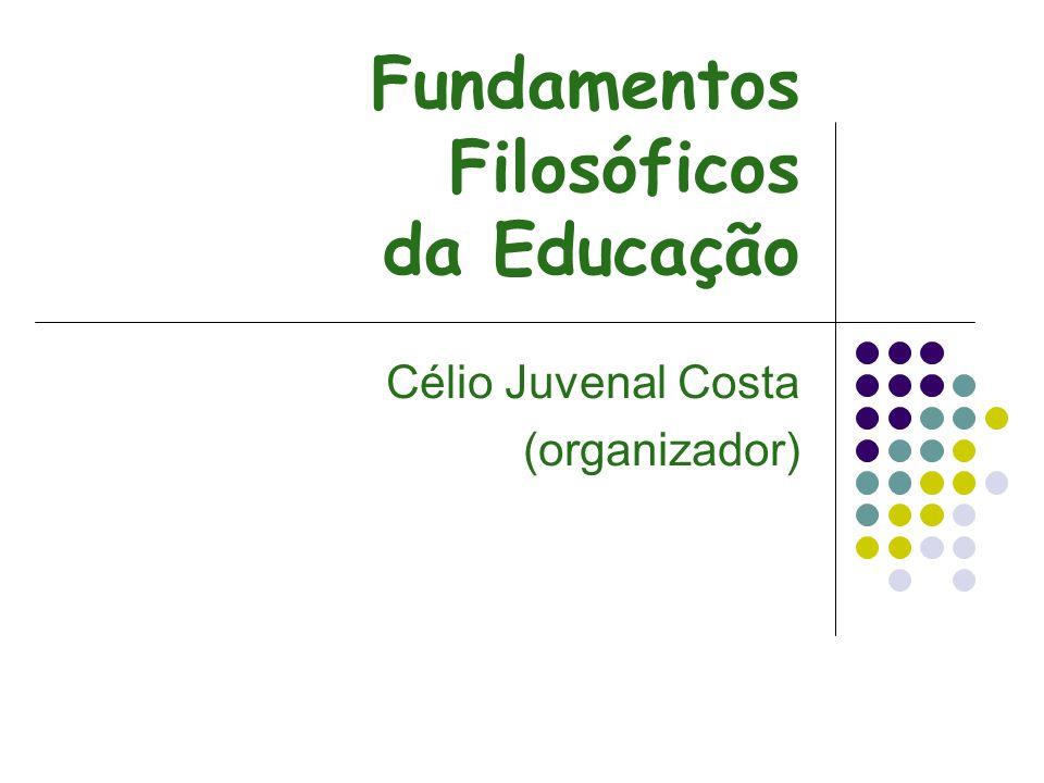Apresentação O assunto deste livro é a Filosofia da Educação.