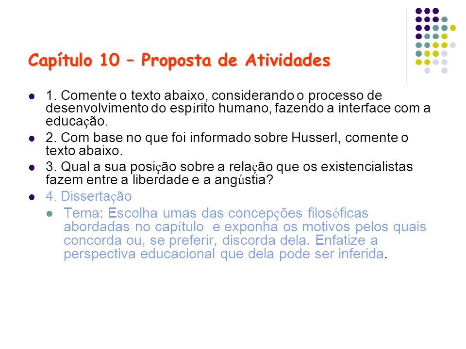Capítulo 10 – Proposta de Atividades 1. Comente o texto abaixo, considerando o processo de desenvolvimento do esp í rito humano, fazendo a interface c