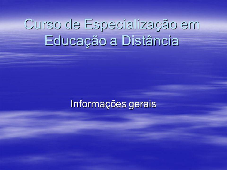 Curso de Especialização em Educação a Distância Informações gerais