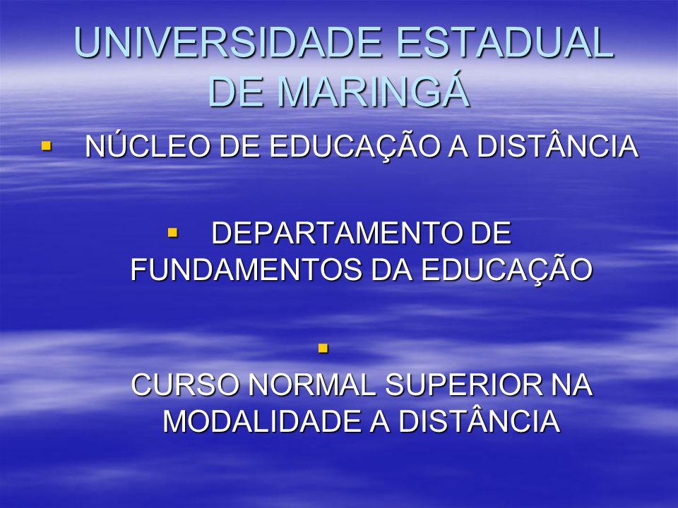 UNIVERSIDADE ESTADUAL DE MARINGÁ UNIVERSIDADE ESTADUAL DE MARINGÁ NÚCLEO DE EDUCAÇÃO A DISTÂNCIA NÚCLEO DE EDUCAÇÃO A DISTÂNCIA DEPARTAMENTO DE FUNDAM