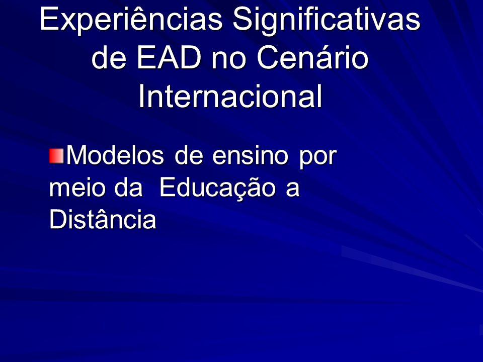 Experiências Significativas de EAD no Cenário Internacional Modelos de ensino por meio da Educação a Distância