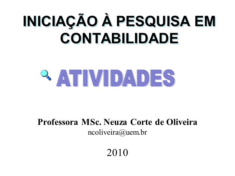 INICIAÇÃO À PESQUISA EM CONTABILIDADE Professora MSc.