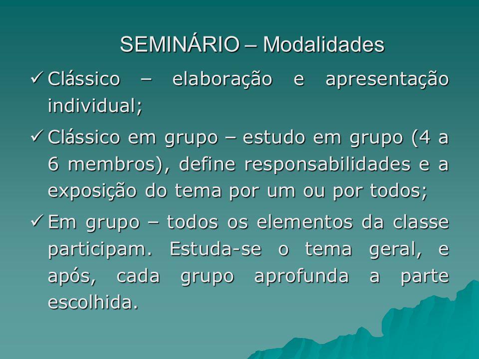 SEMINÁRIO – Modalidades Cl á ssico – elabora ç ão e apresenta ç ão individual; Cl á ssico – elabora ç ão e apresenta ç ão individual; Cl á ssico em gr