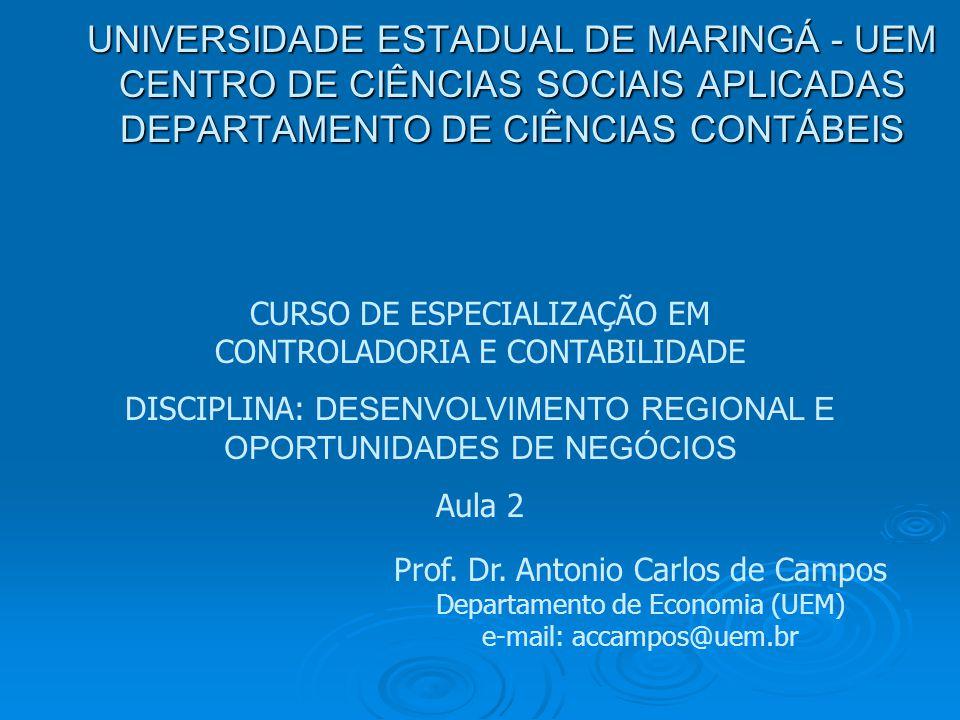 UNIVERSIDADE ESTADUAL DE MARINGÁ - UEM CENTRO DE CIÊNCIAS SOCIAIS APLICADAS DEPARTAMENTO DE CIÊNCIAS CONTÁBEIS Prof. Dr. Antonio Carlos de Campos Depa