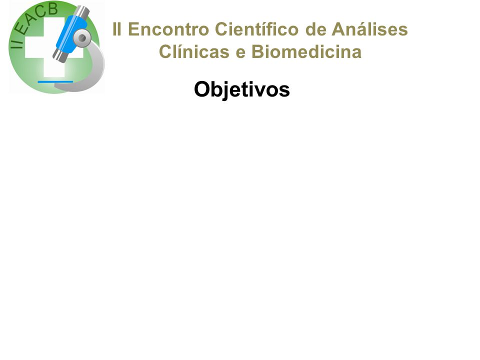 II Encontro Científico de Análises Clínicas e Biomedicina Objetivos