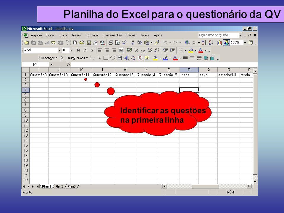 Planilha do Excel para o questionário da QV Identificar as questões na primeira linha