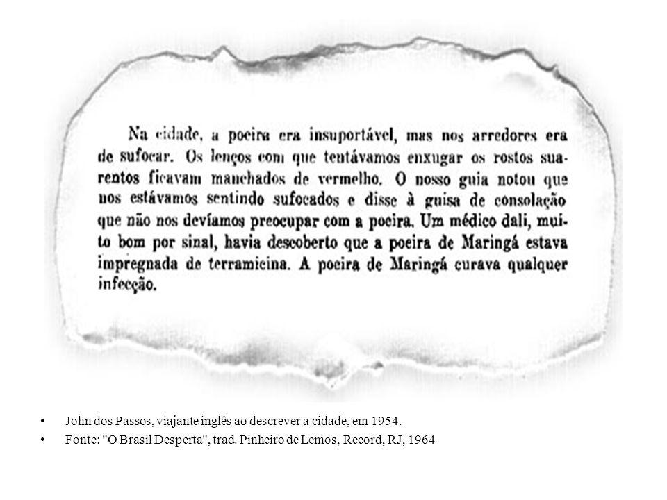 John dos Passos, viajante inglês ao descrever a cidade, em 1954. Fonte: