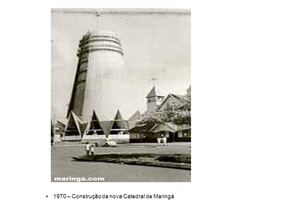 1970 – Construção da nova Catedral de Maringá