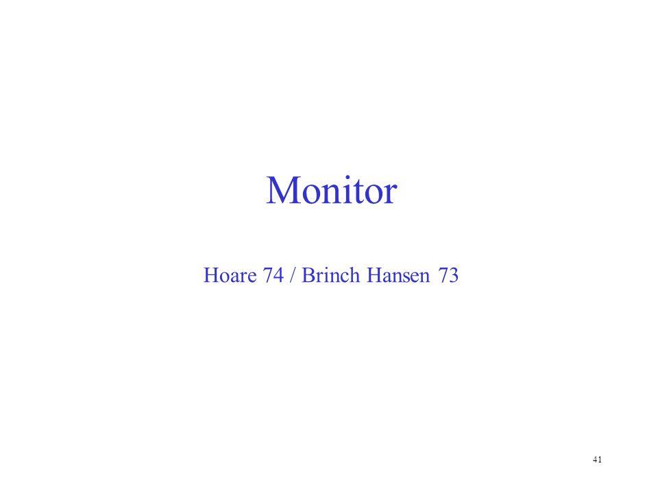 41 Monitor Hoare 74 / Brinch Hansen 73