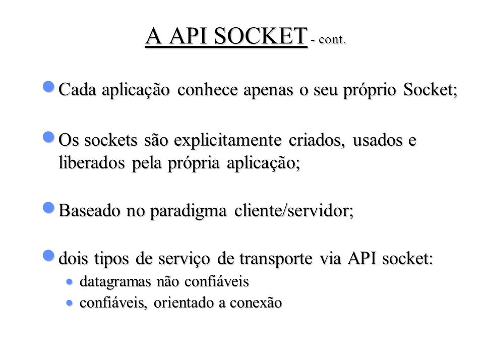 send() int send (int sockfd, char *buff, int bufflen, int flags) sockfd número do socket.