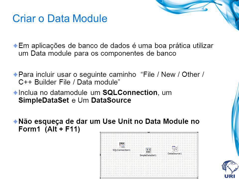 Criar o Data Module Em aplicações de banco de dados é uma boa prática utilizar um Data module para os componentes de banco Para incluir usar o seguint