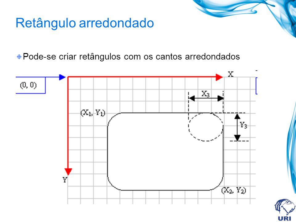 Retângulo arredondado Pode-se criar retângulos com os cantos arredondados