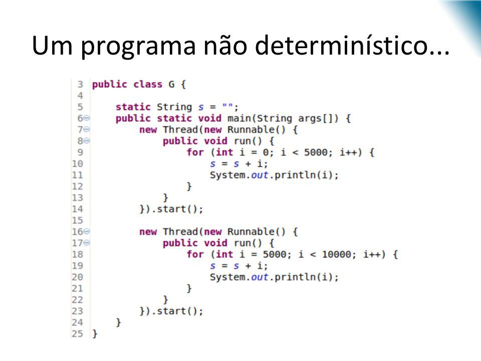 Um programa não determinístico...