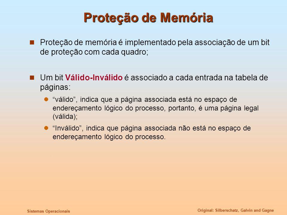 Original: Silberschatz, Galvin and Gagne Sistemas Operacionais Proteção de Memória Proteção de memória é implementado pela associação de um bit de pro