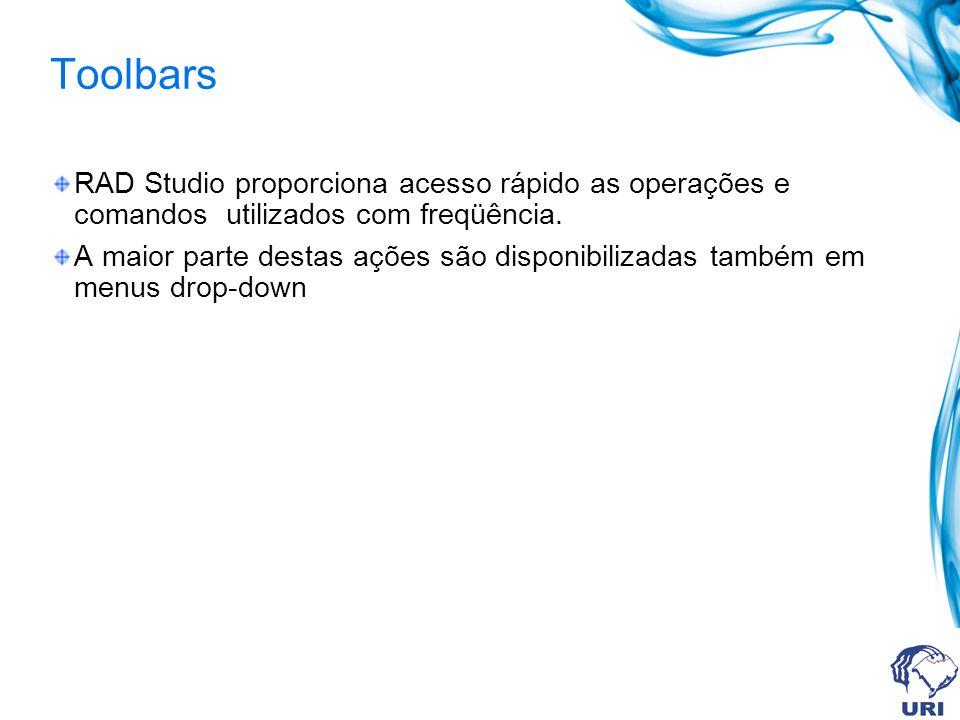 Toolbars RAD Studio proporciona acesso rápido as operações e comandos utilizados com freqüência. A maior parte destas ações são disponibilizadas també