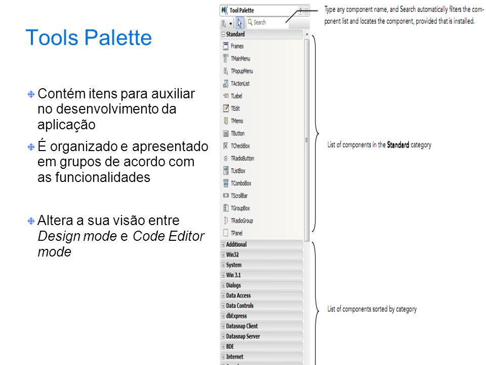 Tools Palette Contém itens para auxiliar no desenvolvimento da aplicação É organizado e apresentado em grupos de acordo com as funcionalidades Altera a sua visão entre Design mode e Code Editor mode