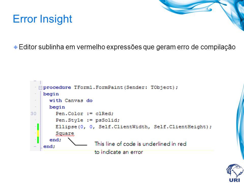 Error Insight Editor sublinha em vermelho expressões que geram erro de compilação