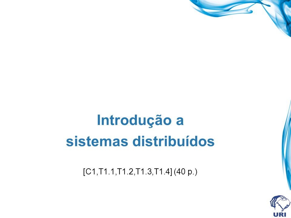 Referência Básica [C] Distributed Systems: Concepts and Design.