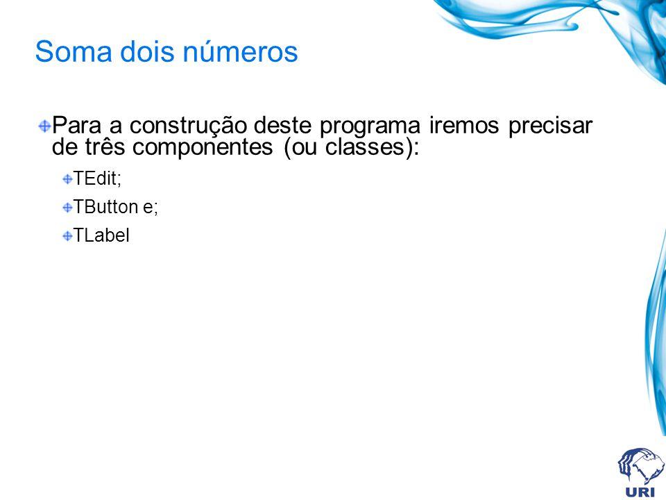 Classe TEdit Propriedades: Name.é o nome do objeto.