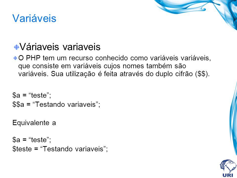 Variáveis Váriaveis variaveis O PHP tem um recurso conhecido como variáveis variáveis, que consiste em variáveis cujos nomes também são variáveis.