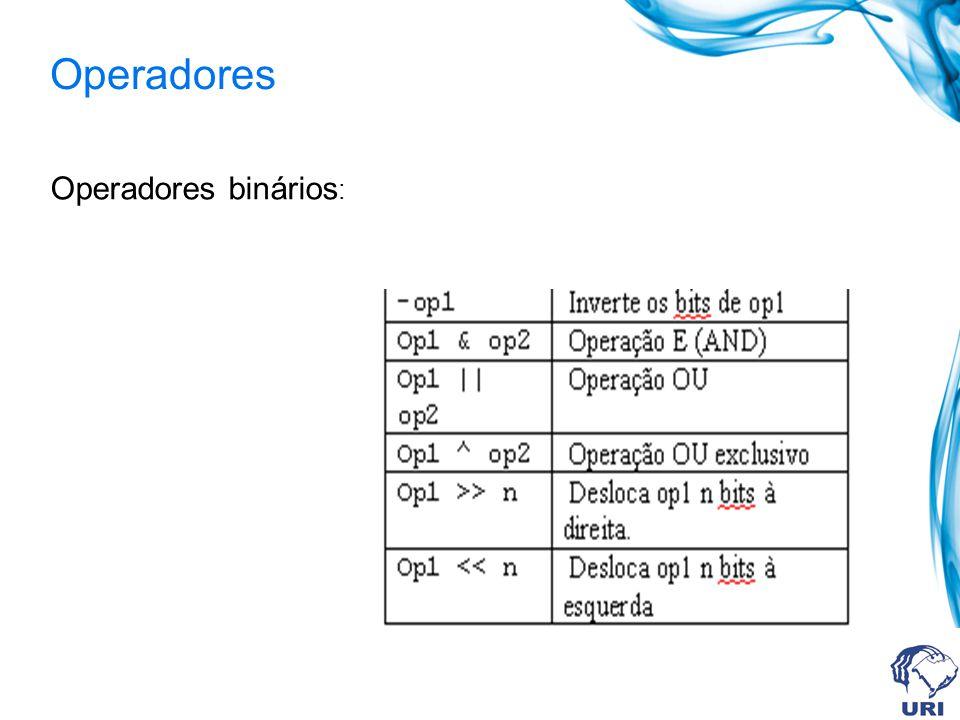 Operadores Operadores binários :