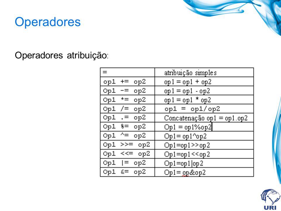Operadores Operadores atribuição :
