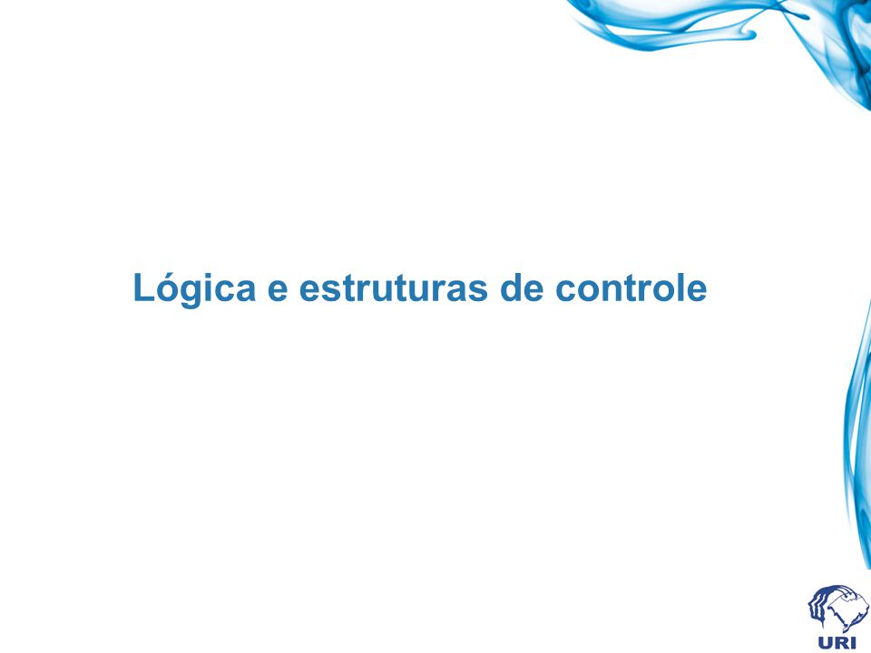 Lógica e estruturas de controle