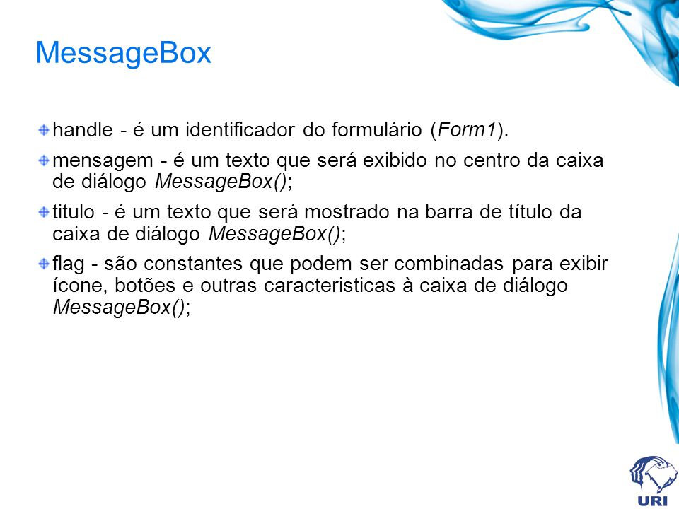 MessageBox handle - é um identificador do formulário (Form1).