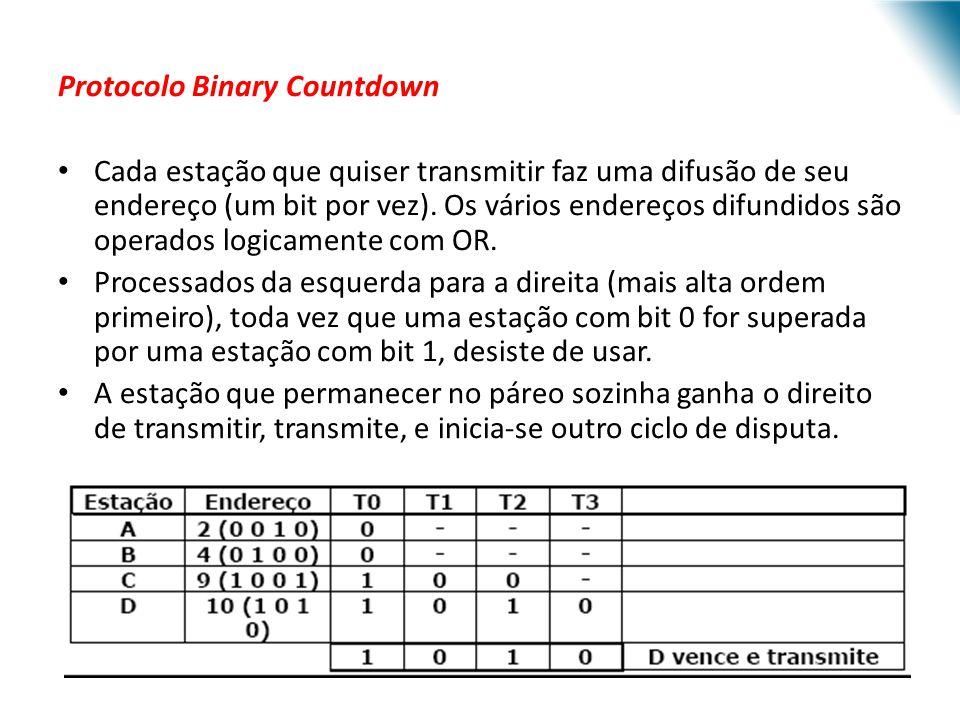 URI - DECC - Santo Ângelo Protocolo Binary Countdown Cada estação que quiser transmitir faz uma difusão de seu endereço (um bit por vez). Os vários en