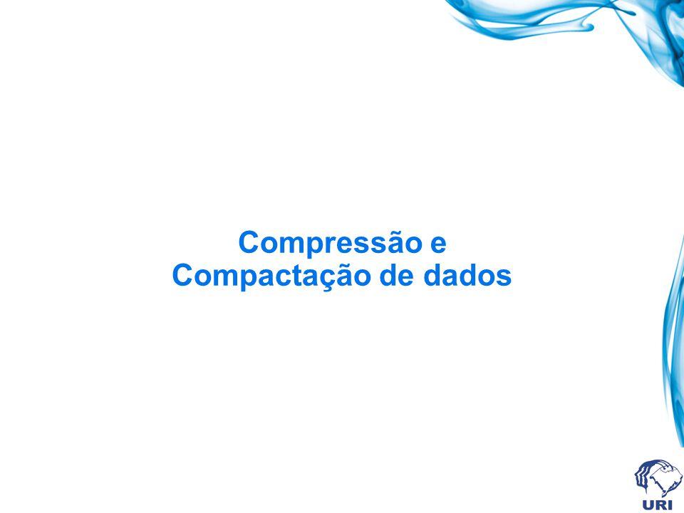 Compressão e Compactação de dados